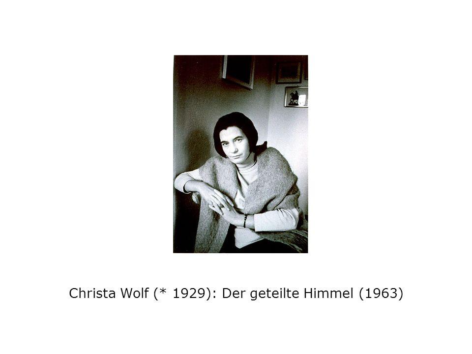 Christa Wolf (* 1929): Der geteilte Himmel (1963)