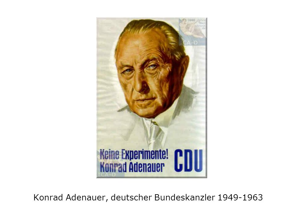 Konrad Adenauer, deutscher Bundeskanzler 1949-1963