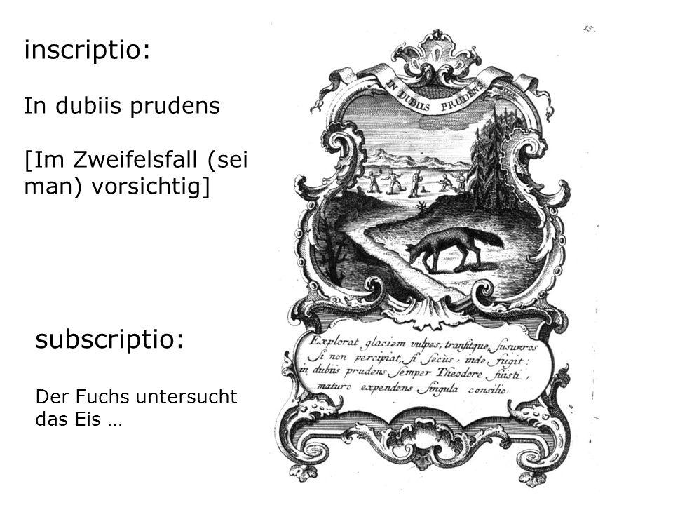 inscriptio: In dubiis prudens [Im Zweifelsfall (sei man) vorsichtig] subscriptio: Der Fuchs untersucht das Eis …
