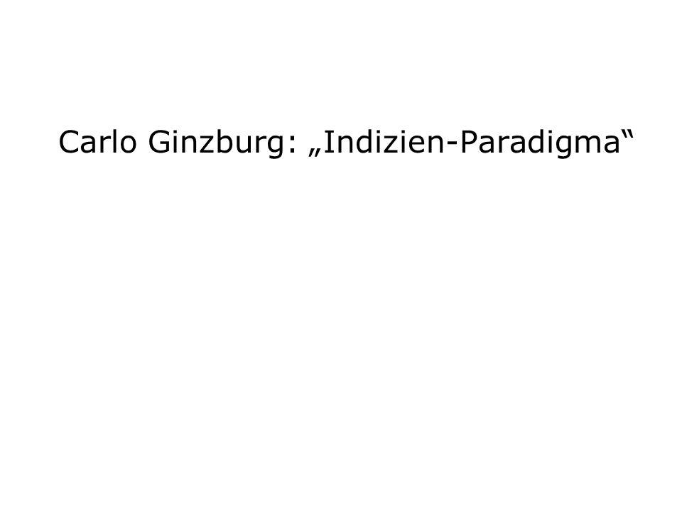 Carlo Ginzburg: Indizien-Paradigma