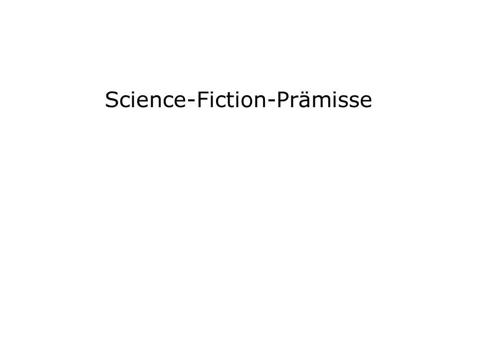 Science-Fiction-Prämisse