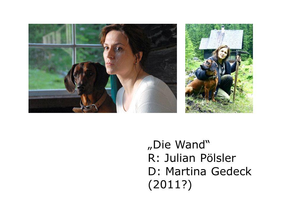 Die Wand R: Julian Pölsler D: Martina Gedeck (2011?)