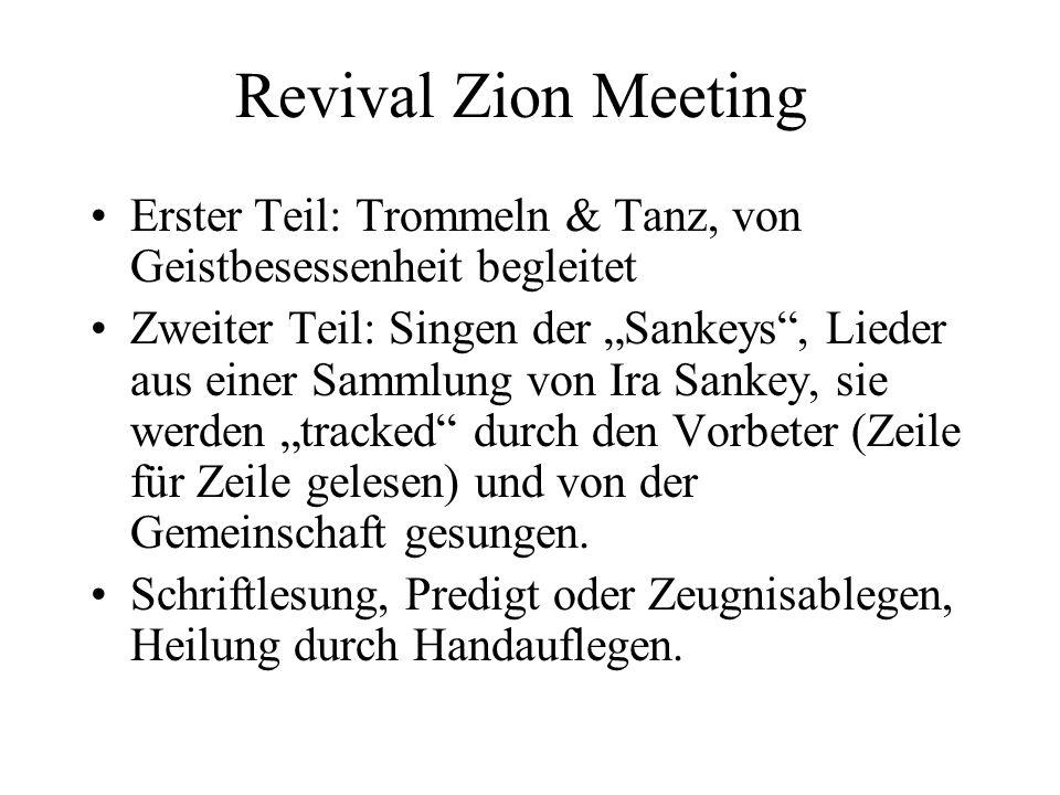 Revival Zion Meeting Erster Teil: Trommeln & Tanz, von Geistbesessenheit begleitet Zweiter Teil: Singen der Sankeys, Lieder aus einer Sammlung von Ira