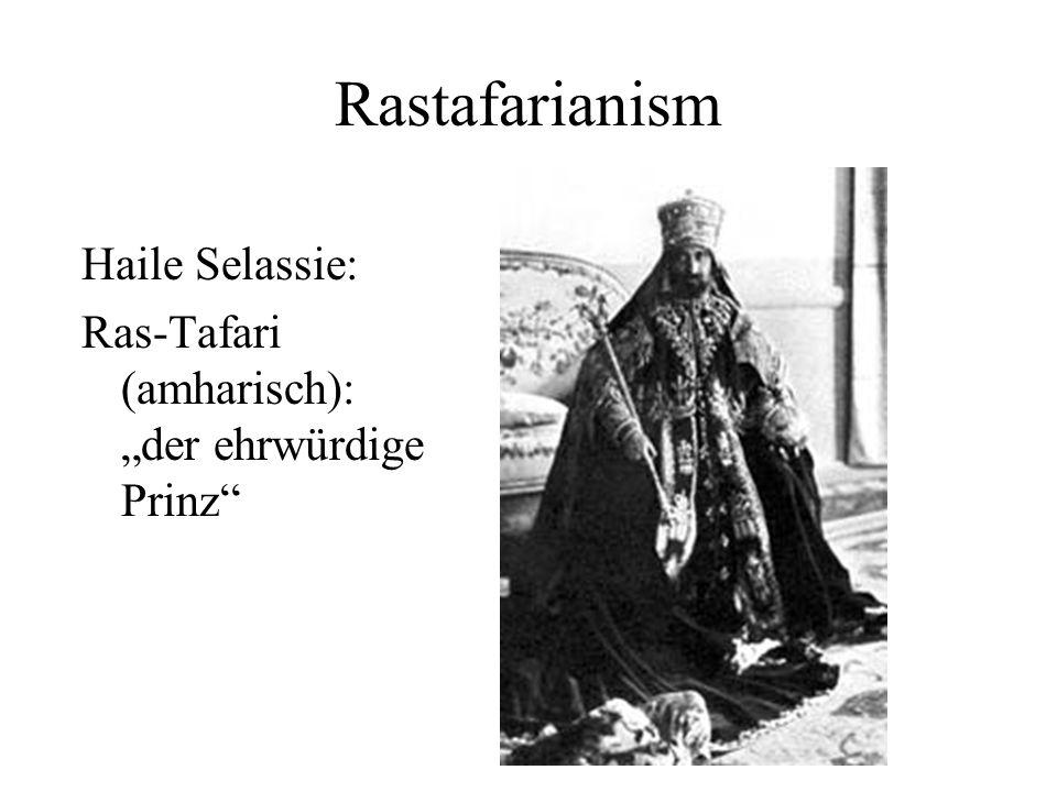 Rastafarianism Haile Selassie: Ras-Tafari (amharisch): der ehrwürdige Prinz