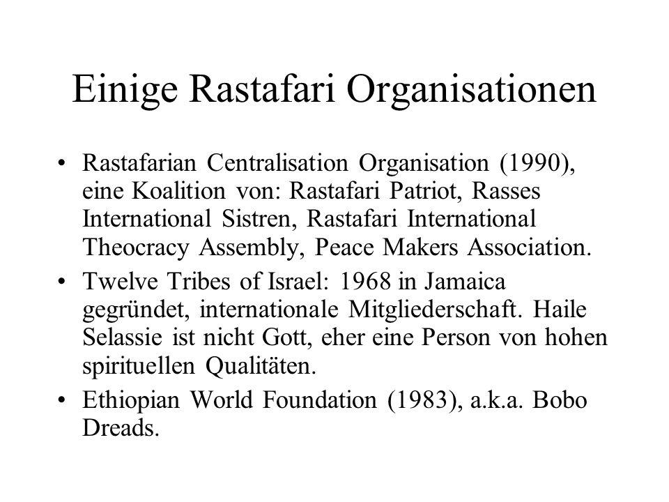 Einige Rastafari Organisationen Rastafarian Centralisation Organisation (1990), eine Koalition von: Rastafari Patriot, Rasses International Sistren, R