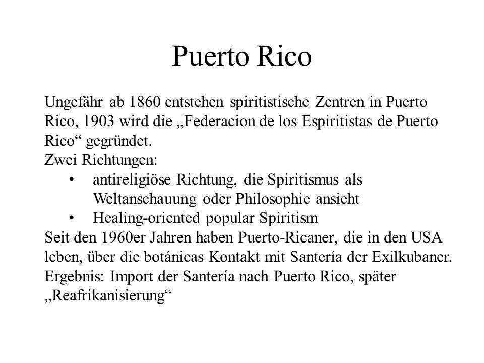 Puerto Rico Ungefähr ab 1860 entstehen spiritistische Zentren in Puerto Rico, 1903 wird die Federacion de los Espiritistas de Puerto Rico gegründet. Z