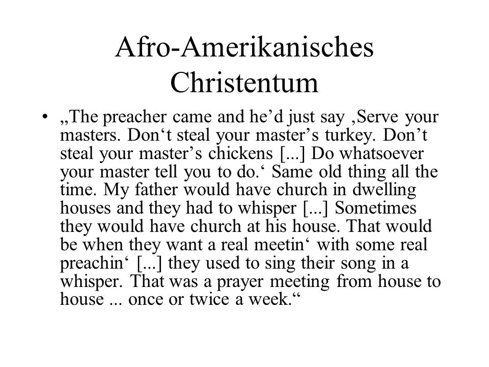 Afro-Amerikanisches Christentum The preacher came and hed just say Serve your masters.