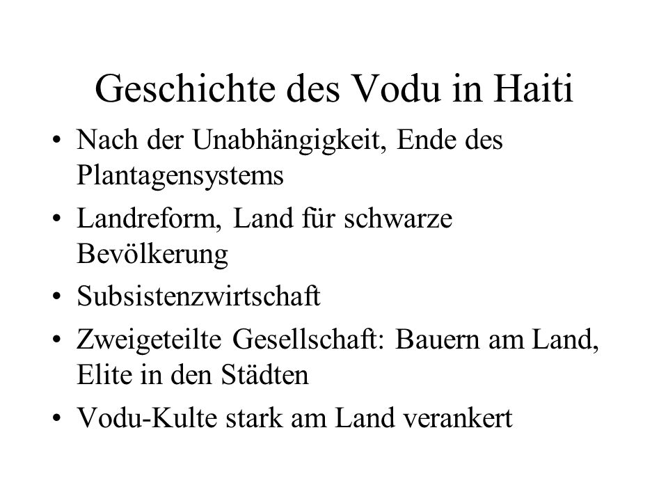 Geschichte des Vodu in Haiti Nach der Unabhängigkeit, Ende des Plantagensystems Landreform, Land für schwarze Bevölkerung Subsistenzwirtschaft Zweiget