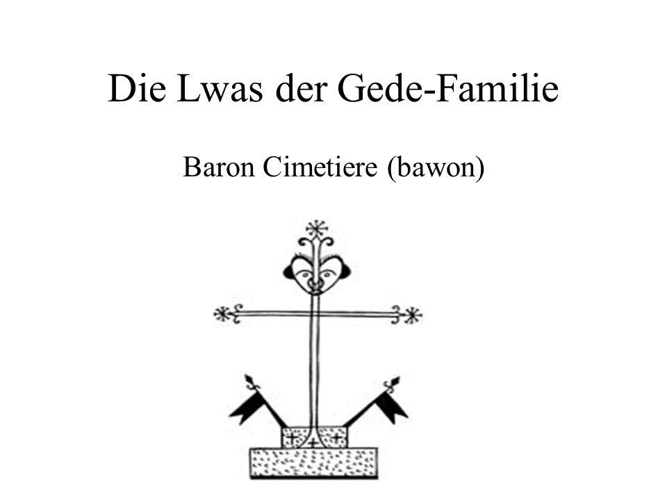 Die Lwas der Gede-Familie Baron Cimetiere (bawon)