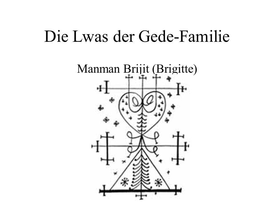 Die Lwas der Gede-Familie Manman Brijit (Brigitte)