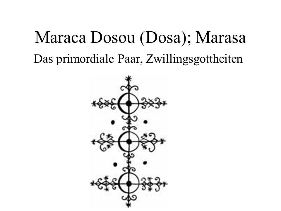 Maraca Dosou (Dosa); Marasa Das primordiale Paar, Zwillingsgottheiten