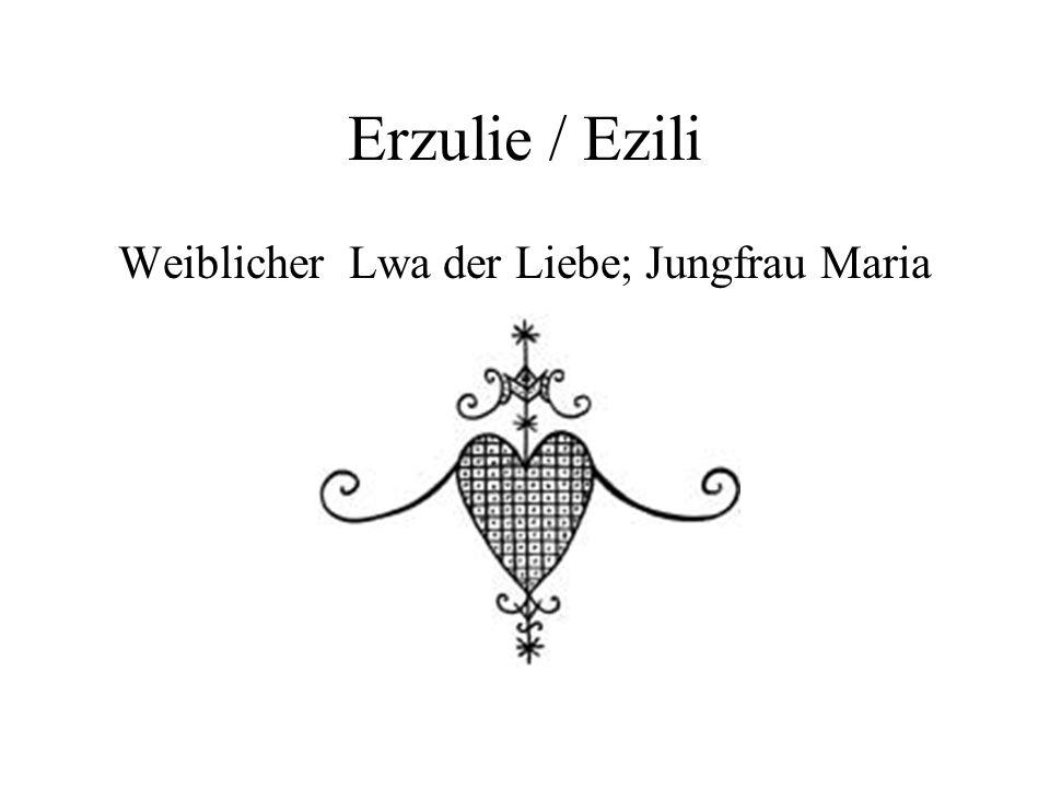 Erzulie / Ezili Weiblicher Lwa der Liebe; Jungfrau Maria