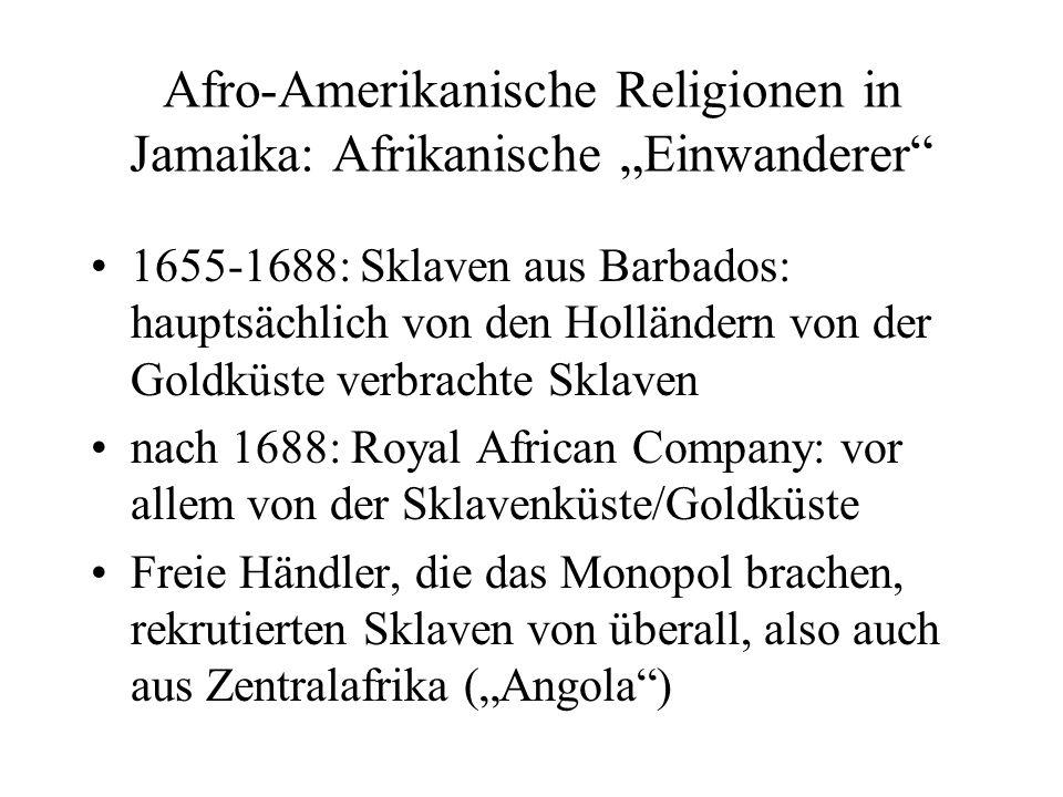 Afro-Amerikanische Religionen in Jamaika: Afrikanische Einwanderer 1655-1688: Sklaven aus Barbados: hauptsächlich von den Holländern von der Goldküste