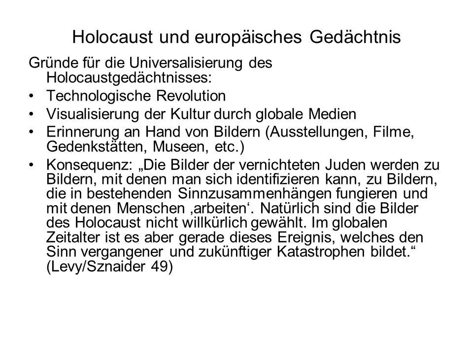 Holocaust und europäisches Gedächtnis Gründe für die Universalisierung des Holocaustgedächtnisses: Technologische Revolution Visualisierung der Kultur