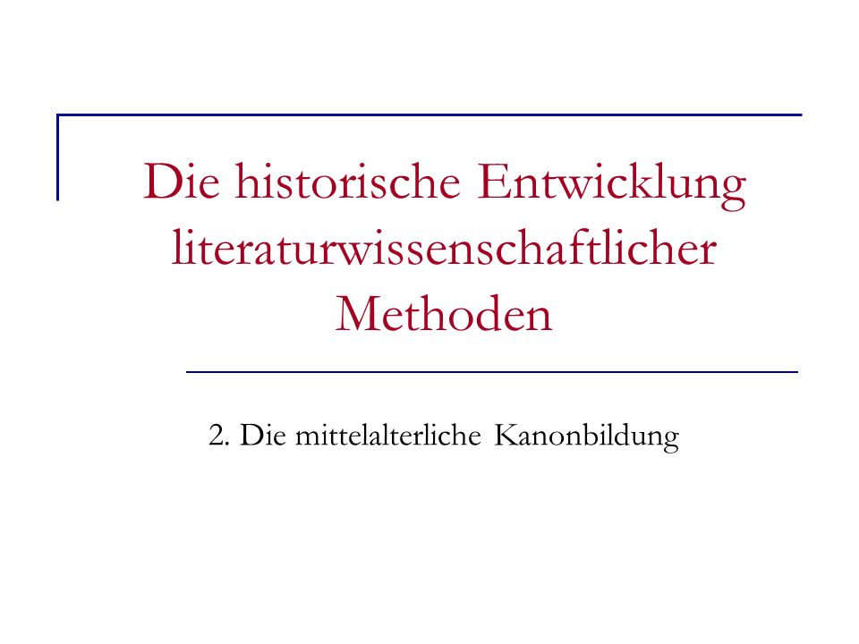Die historische Entwicklung literaturwissenschaftlicher Methoden 2.