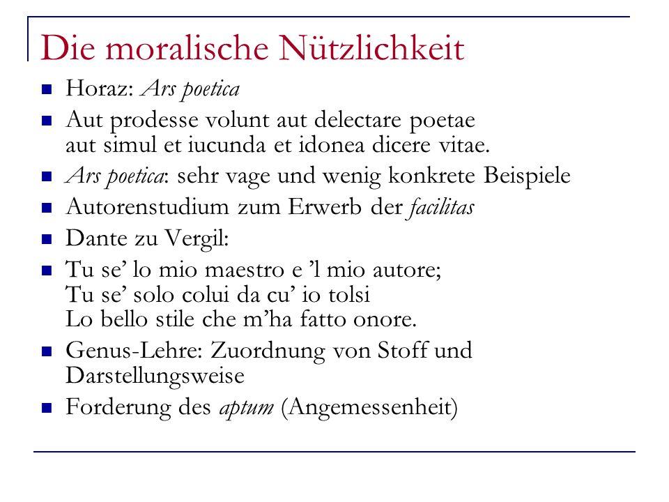 Die moralische Nützlichkeit Horaz: Ars poetica Aut prodesse volunt aut delectare poetae aut simul et iucunda et idonea dicere vitae.