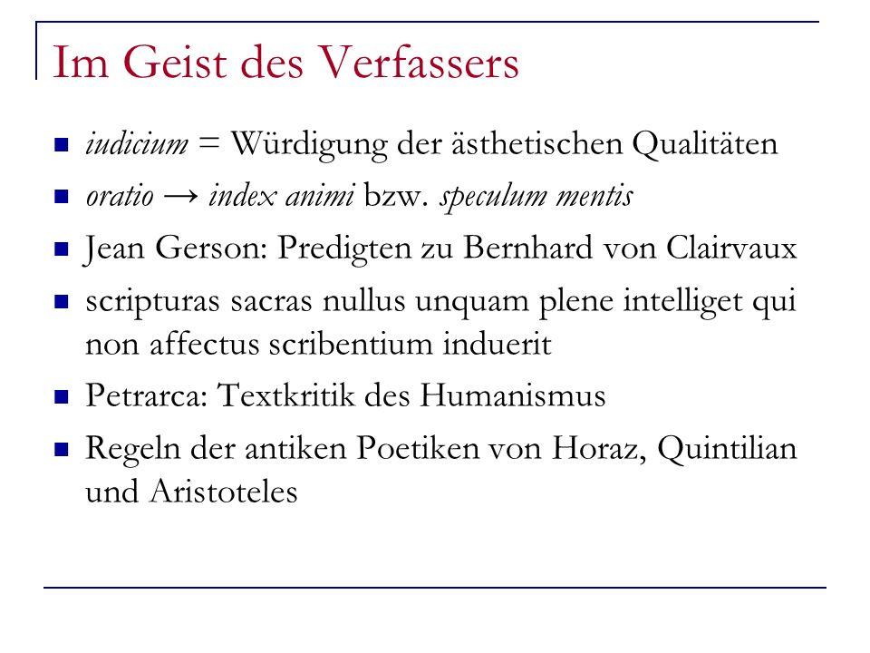 Im Geist des Verfassers iudicium = Würdigung der ästhetischen Qualitäten oratio index animi bzw.