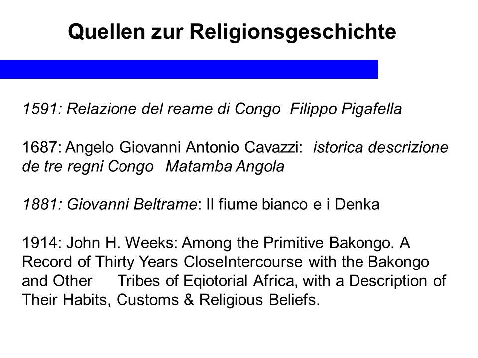 1591: Relazione del reame di Congo Filippo Pigafella 1687: Angelo Giovanni Antonio Cavazzi: istorica descrizione de tre regni Congo Matamba Angola 188