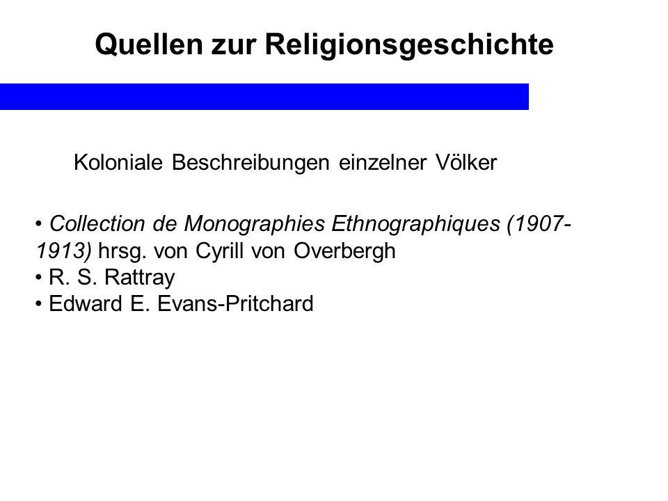 Quellen zur Religionsgeschichte Koloniale Beschreibungen einzelner Völker Collection de Monographies Ethnographiques (1907- 1913) hrsg. von Cyrill von