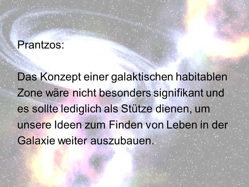 Prantzos: Das Konzept einer galaktischen habitablen Zone wäre nicht besonders signifikant und es sollte lediglich als Stütze dienen, um unsere Ideen z