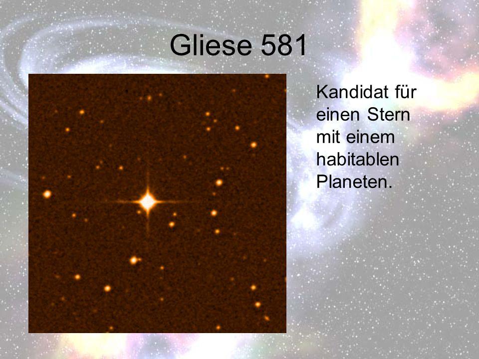 Gliese 581 Kandidat für einen Stern mit einem habitablen Planeten.