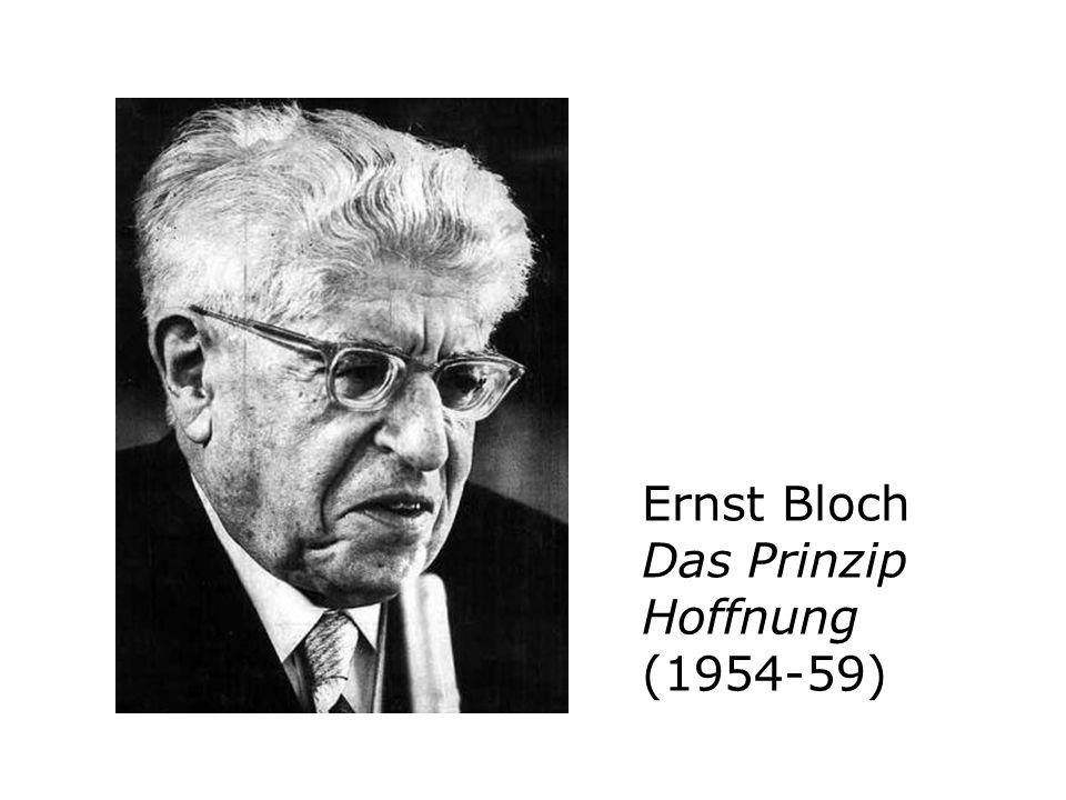 Ernst Bloch Das Prinzip Hoffnung (1954-59)