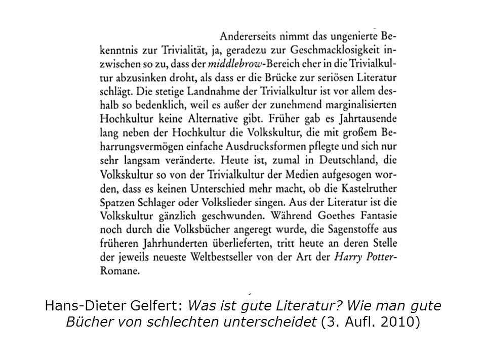 Hans-Dieter Gelfert: Was ist gute Literatur. Wie man gute Bücher von schlechten unterscheidet (3.
