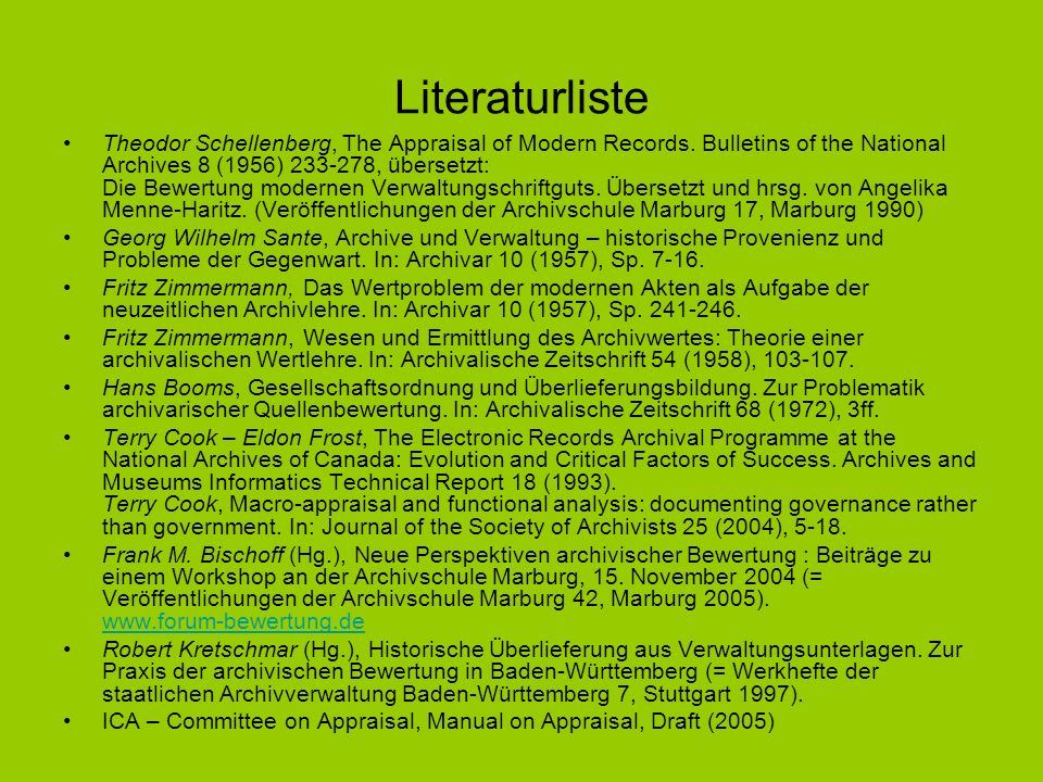 Literaturliste Theodor Schellenberg, The Appraisal of Modern Records. Bulletins of the National Archives 8 (1956) 233-278, übersetzt: Die Bewertung mo