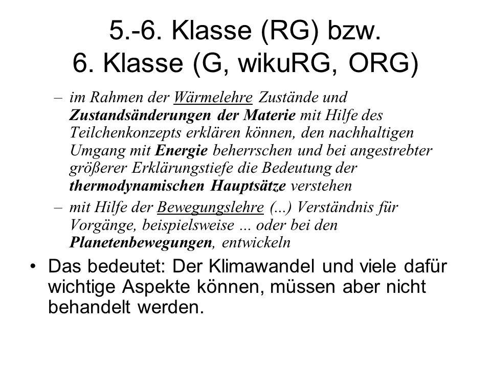 5.-6. Klasse (RG) bzw. 6. Klasse (G, wikuRG, ORG) –im Rahmen der Wärmelehre Zustände und Zustandsänderungen der Materie mit Hilfe des Teilchenkonzepts