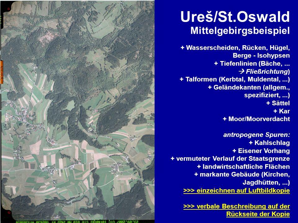Ureš/St.Oswald Mittelgebirgsbeispiel + Wasserscheiden, Rücken, Hügel, Berge - Isohypsen + Tiefenlinien (Bäche,... Fließrichtung) + Talformen (Kerbtal,