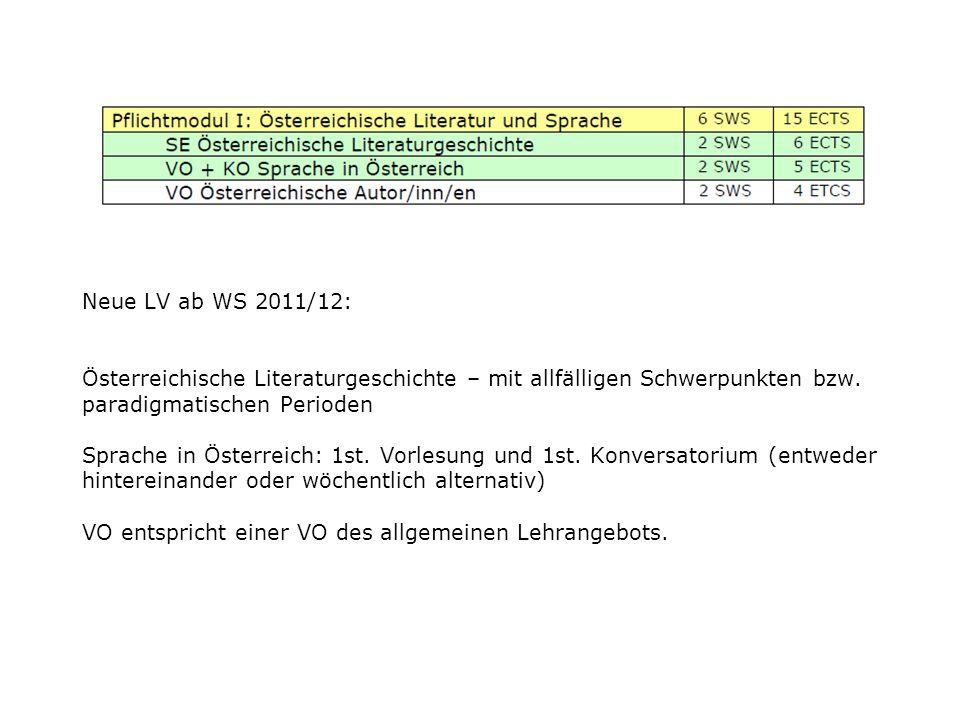 Neue LV ab WS 2011/12: Österreichische Literaturgeschichte – mit allfälligen Schwerpunkten bzw.