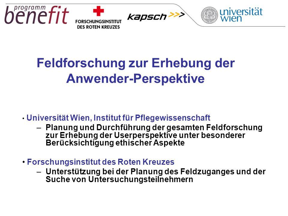 Feldforschung zur Erhebung der Anwender-Perspektive Universität Wien, Institut für Pflegewissenschaft –Planung und Durchführung der gesamten Feldforsc