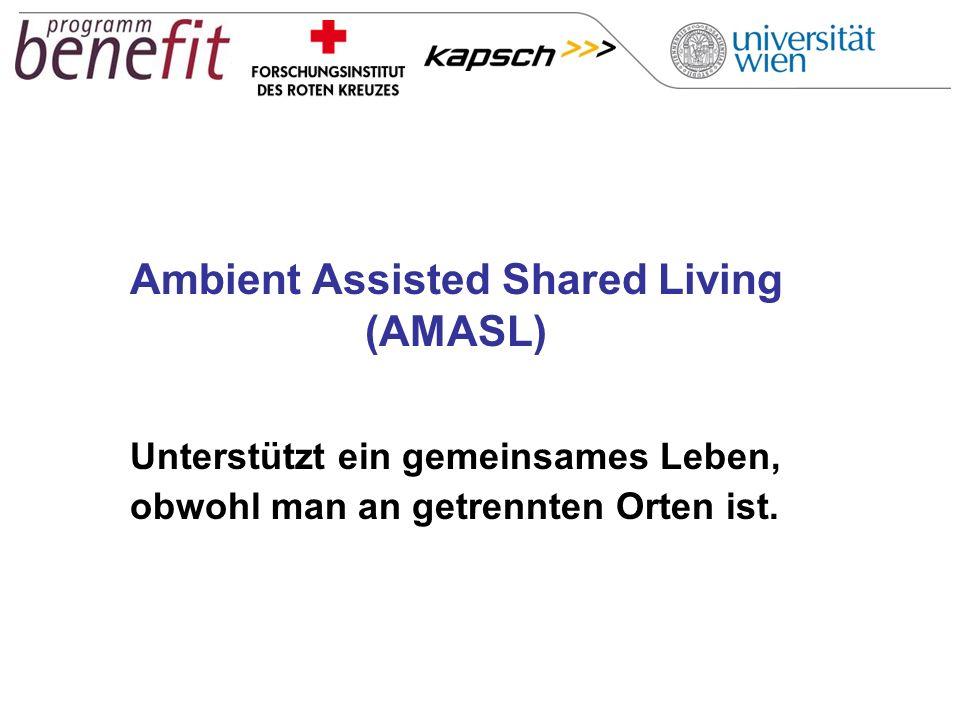 Ambient Assisted Shared Living (AMASL) Unterstützt ein gemeinsames Leben, obwohl man an getrennten Orten ist.