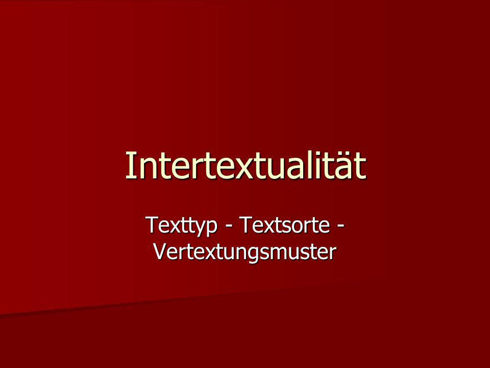 Intertextualität Texttyp - Textsorte - Vertextungsmuster