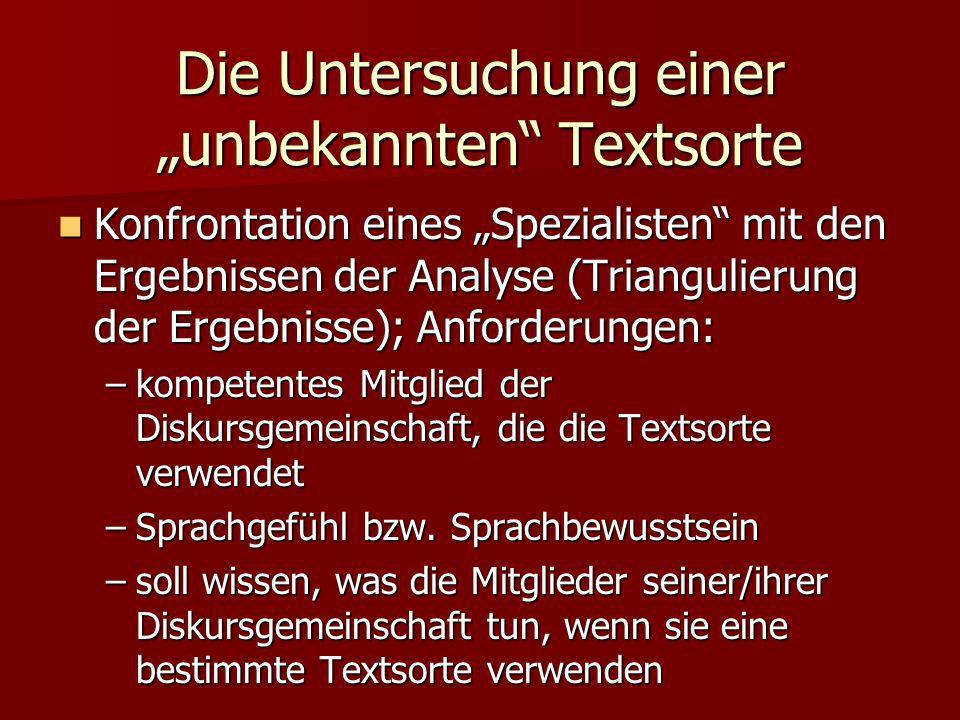 Die Untersuchung einer unbekannten Textsorte Konfrontation eines Spezialisten mit den Ergebnissen der Analyse (Triangulierung der Ergebnisse); Anforde