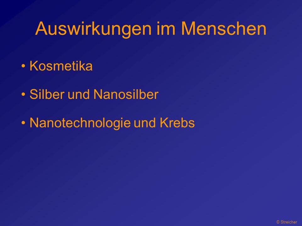 Auswirkungen im Menschen © Streicher Kosmetika Silber und Nanosilber Nanotechnologie und Krebs