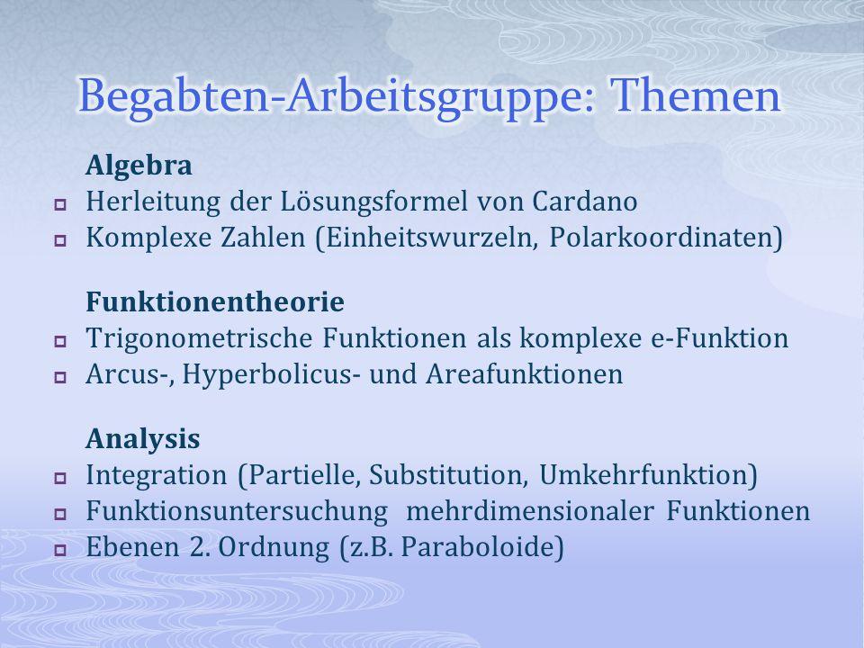 Algebra Herleitung der Lösungsformel von Cardano Komplexe Zahlen (Einheitswurzeln, Polarkoordinaten) Funktionentheorie Trigonometrische Funktionen als