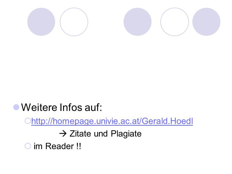 Weitere Infos auf: http://homepage.univie.ac.at/Gerald.Hoedl Zitate und Plagiate im Reader !!