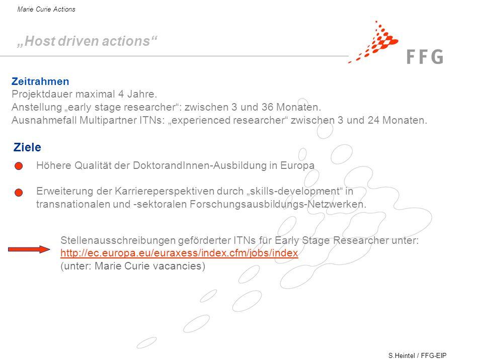 S.Heintel / FFG-EIP Marie Curie Actions Ziele Höhere Qualität der DoktorandInnen-Ausbildung in Europa Erweiterung der Karriereperspektiven durch skills-development in transnationalen und -sektoralen Forschungsausbildungs-Netzwerken.