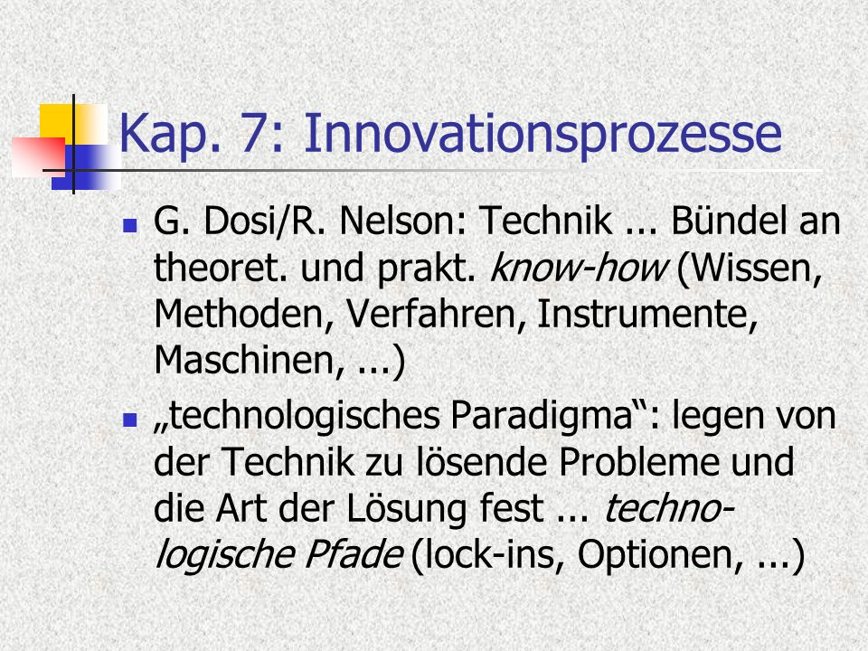 Kap.7: Innovationsprozesse social shaping of technology (SST): seit den 1980ern...