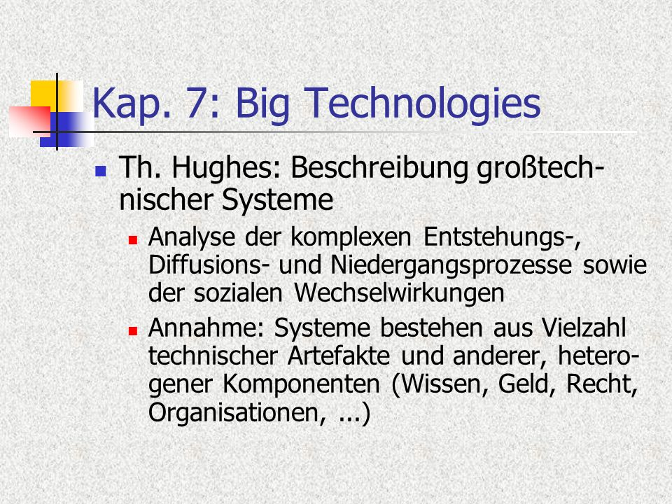 Kap. 7: Big Technologies Th.