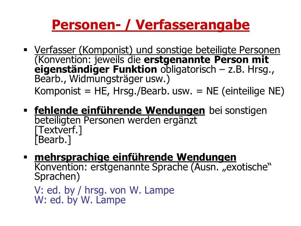 Personen- / Verfasserangabe Verfasser (Komponist) und sonstige beteiligte Personen (Konvention: jeweils die erstgenannte Person mit eigenständiger Fun