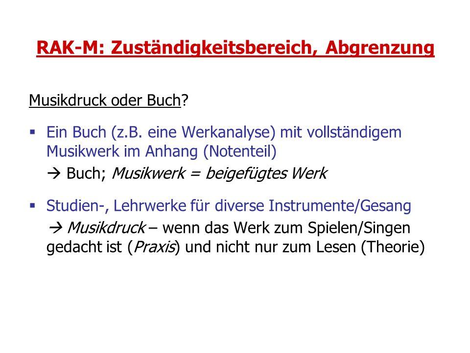 RAK-M: Zuständigkeitsbereich, Abgrenzung Musikdruck oder Buch? Ein Buch (z.B. eine Werkanalyse) mit vollständigem Musikwerk im Anhang (Notenteil) Buch
