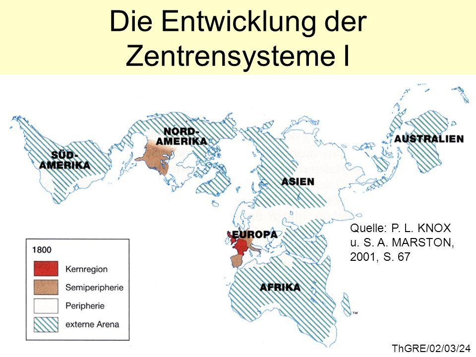 ThGRE/02/03/24 Die Entwicklung der Zentrensysteme I Quelle: P. L. KNOX u. S. A. MARSTON, 2001, S. 67
