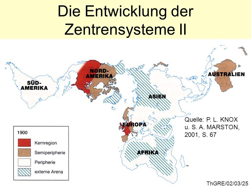 ThGRE/02/03/25 Die Entwicklung der Zentrensysteme II Quelle: P. L. KNOX u. S. A. MARSTON, 2001, S. 67