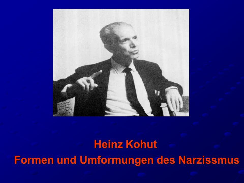 Heinz Kohut Formen und Umformungen des Narzissmus Formen und Umformungen des Narzissmus