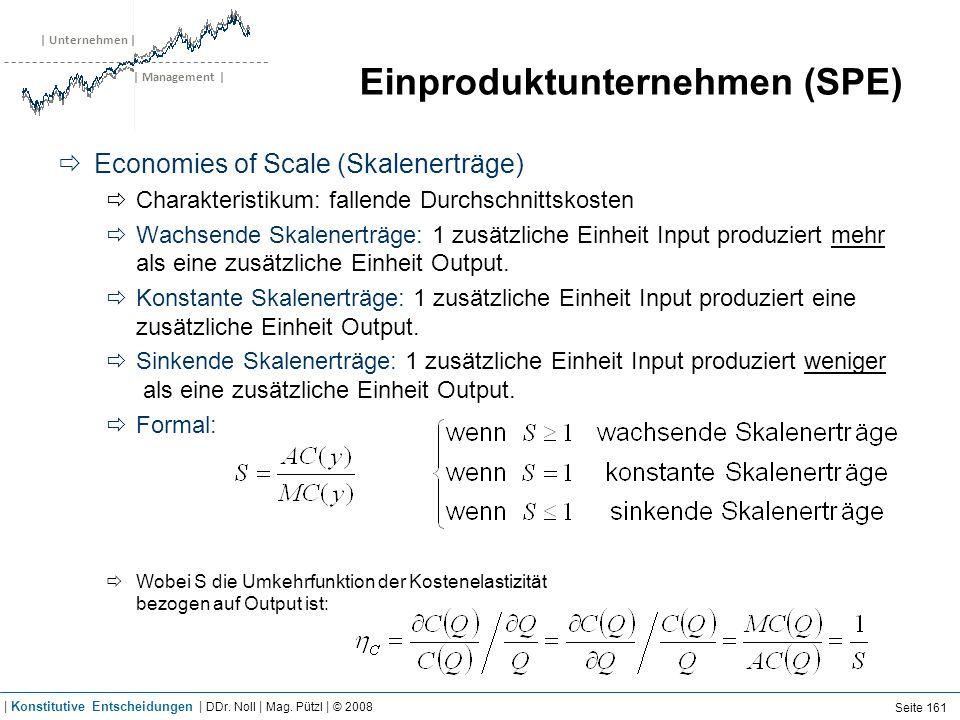 | Unternehmen | | Management | Einproduktunternehmen (SPE) Economies of Scale (Skalenerträge) Charakteristikum: fallende Durchschnittskosten Wachsende