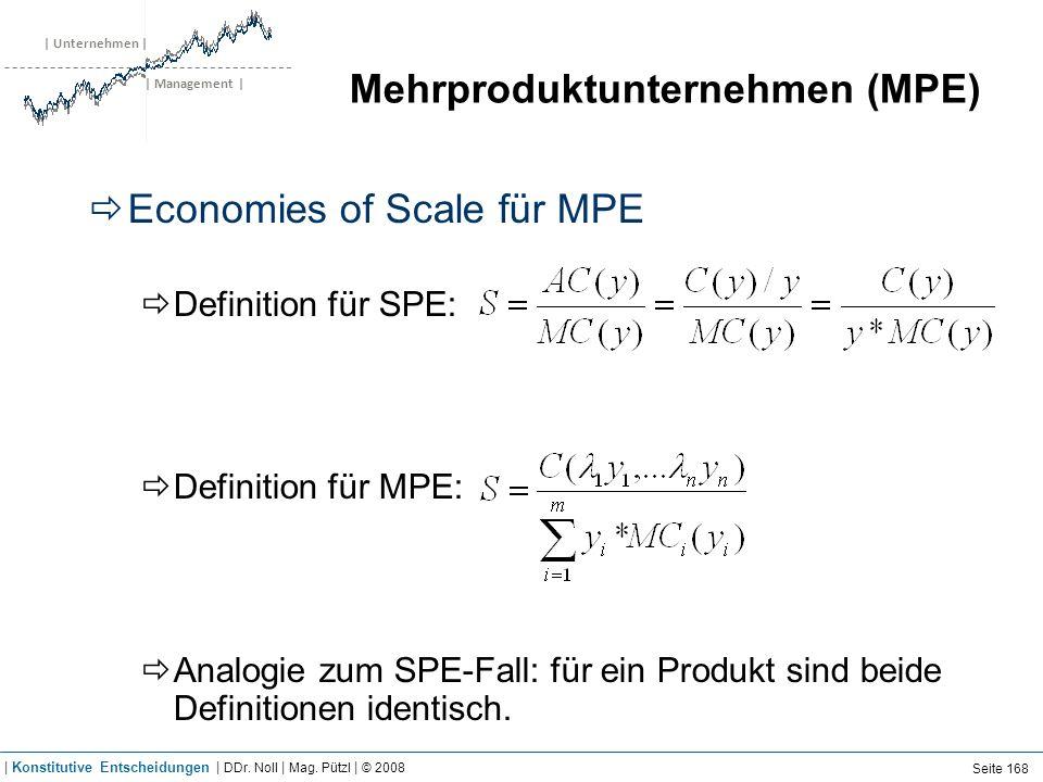 | Unternehmen | | Management | Mehrproduktunternehmen (MPE) Economies of Scale für MPE Definition für SPE: Definition für MPE: Analogie zum SPE-Fall: