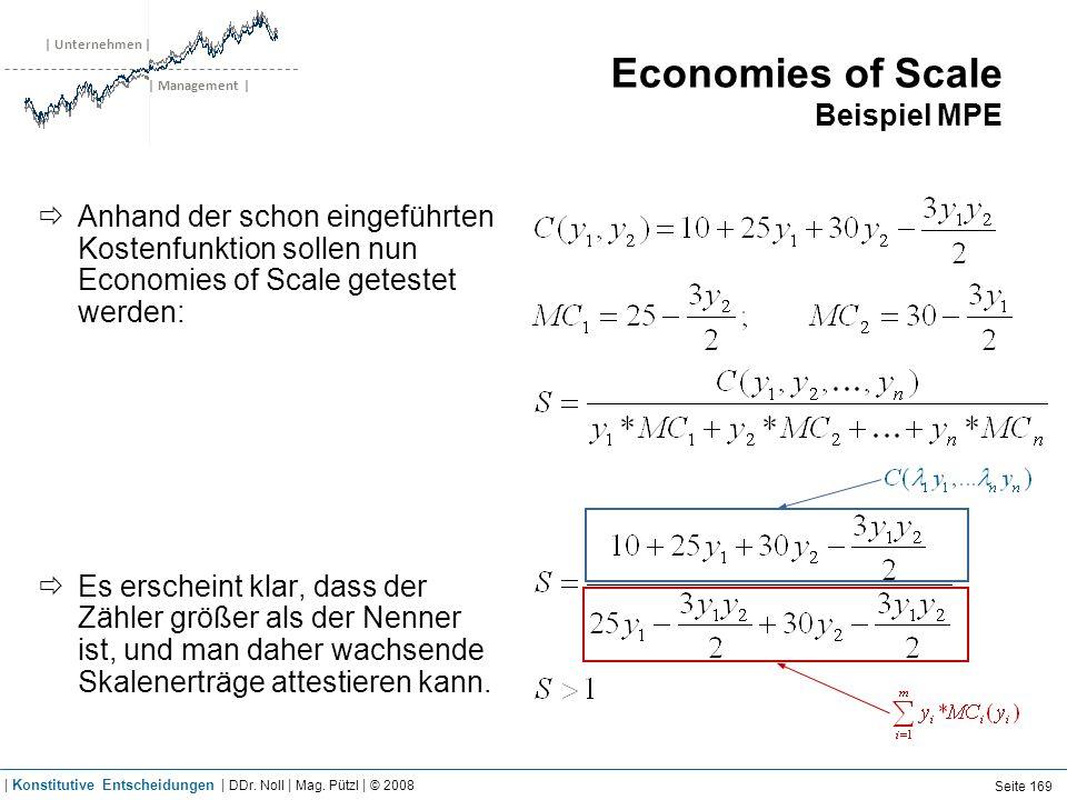 | Unternehmen | | Management | Economies of Scale Beispiel MPE Anhand der schon eingeführten Kostenfunktion sollen nun Economies of Scale getestet wer