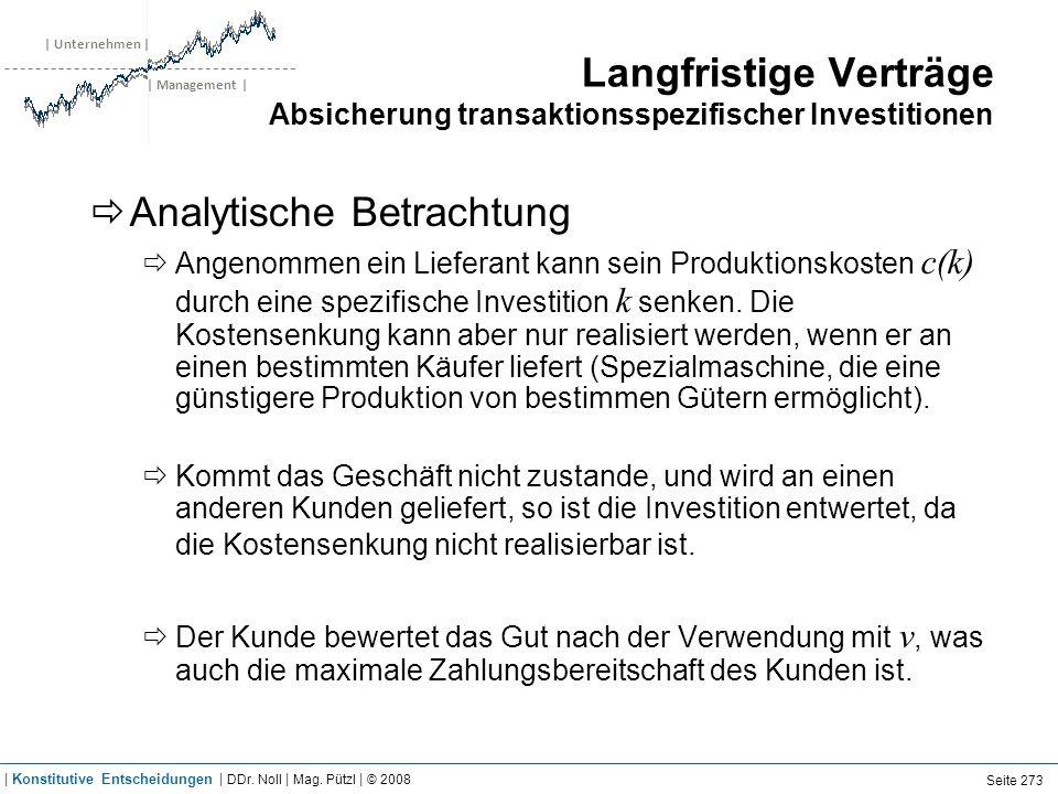 | Unternehmen | | Management | Langfristige Verträge Absicherung transaktionsspezifischer Investitionen Analytische Betrachtung Angenommen ein Liefera